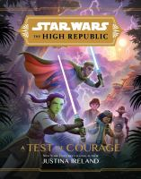 Star Wars the high republic : a test of courage  Cover Image