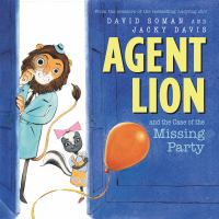 Agent Lion and the case of the missing party Book cover