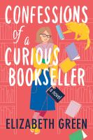 Confessions of a curious bookseller : a novel  Cover Image