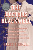 The doctors Blackwell : how two pioneering sisters brought medicine to women--and women to medicine Book cover