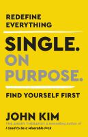 Single. on purpose. : redefine everything : find yourself first Book cover