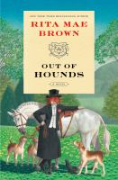 Out of hounds by Rita Mae Brown ; illustrated by Lee Gildea.