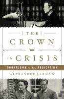 The crown in crisis : countdown to the abdication  Cover Image