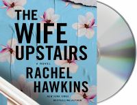 The wife upstairs : a novel Book cover
