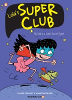 "Lola's super club. 1 ""My dad is a super secret agent"" Book cover"