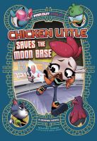 Chicken Little saves the moon base : a graphic novel  Cover Image