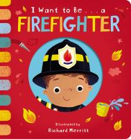 I want to be... a firefighter  Cover Image