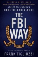 The FBI way : inside the Bureau's code of excellence  Cover Image