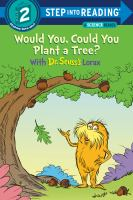 Would you, could you plant a tree? : with Dr. Seuss's Lorax Book cover