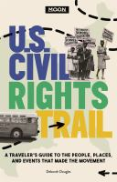 Moon U.S. civil rights trail : a traveler's guide to the people, places, and events that made the movement Book cover