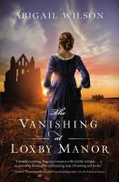 The vanishing at Loxby Manor  Cover Image