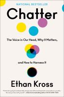 Chatter : the voice in our head, why it matters, and how to harness it Book cover