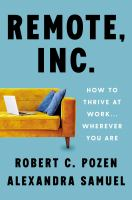 Remote, Inc. : how to thrive at work . . . wherever you are Book cover