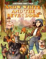 Snow White and the seven dogs Book cover