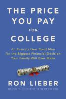 The price you pay for college : an entirely new road map for the biggest financial decision your family will ever make  Cover Image