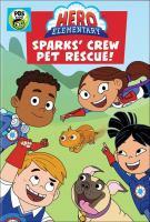 Hero Elementary. Sparks' crew pet rescue!  Cover Image