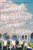 Good neighbors : a novel Book cover
