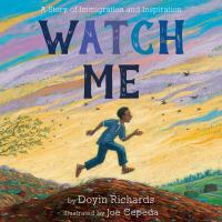 Watch me : a story of immigration and inspiration Book cover