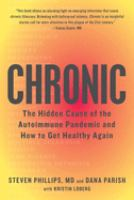 Chronic : the hidden cause of the autoimmune pandemic--and how to get healthy again Book cover