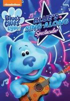 Blue's clues & you!. Blue's sing-along spectacular. Cover Image