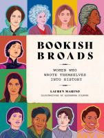 Bookish broads : women who wrote themselves into history  Cover Image