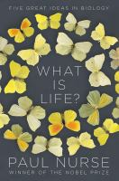 What is life? : five great ideas in biology Book cover