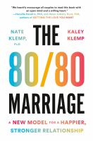 The 80/80 marriage : a new model for a happier, stronger relationship  Cover Image