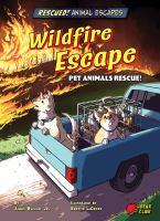 Wildfire escape : pet animals rescue! Book cover
