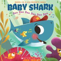 Baby shark : doo doo doo doo doo doo Book cover