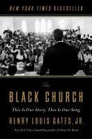 The Black church : this is our story, this is our song Book cover