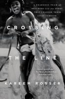 Crossing the line : a fearless team of brothers and the sport that changed their lives forever Book cover