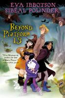 Beyond platform 13 by Eva Ibbotson, Sibéal Pounder.