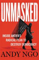 Unmasked : inside Antifa's radical plan to destroy democracy Book cover
