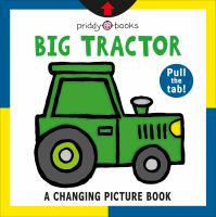 Big tractor : a changing picture book  Cover Image