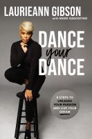 Dance your dance : 8 steps to unleash your passion and live your dream Book cover