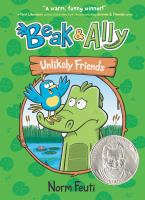 Beak & Ally. 1 Unlikely friends Book cover