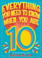 Everything you need to know when you are 10 Book cover