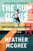 The sum of us : what racism costs everyone and how we can prosper together Book cover