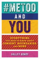 #MeToo and you : everything you need to know about consent, boundaries, and more Book cover