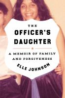 The officer's daughter : a memoir of family and forgiveness  Cover Image