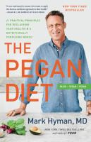 The pegan diet : 21 practical principles for reclaiming your health in a nutritionally confusing world  Cover Image