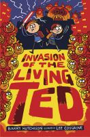 Invasion of the living Ted Book cover