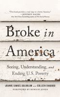 Broke in America : seeing, understanding, and ending US poverty Book cover
