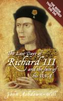 The last days of Richard III and the fate of his DNA Book cover