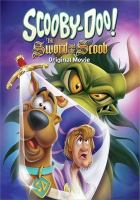 Scooby-Doo! The sword and the Scoob  Cover Image