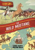 The wild mustang : horses of the American West Book cover
