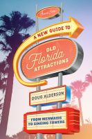 A new guide to old Florida attractions : from mermaids to singing towers Book cover