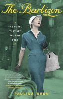 The Barbizon : the hotel that set women free  Cover Image