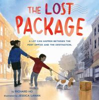 The lost package by Richard Ho ; illustrated by Jessica Lanan.