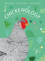 Chickenology : the ultimate encyclopedia Book cover